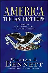 bennett-america-the-last-best-hope-volume-ii.JPG